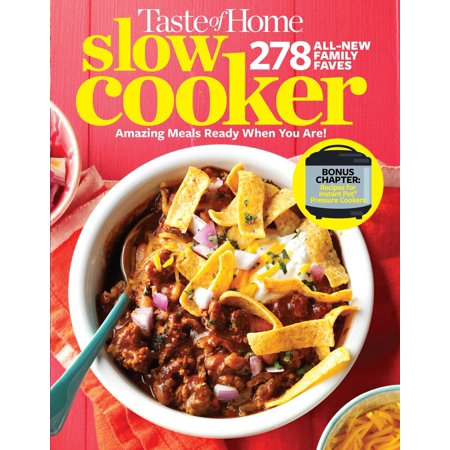 Taste of Home Slow Cooker 3E : 278 All New Family Faves!  Amazing Meals Ready When You Are + Instant Pot Bonus Chapter!