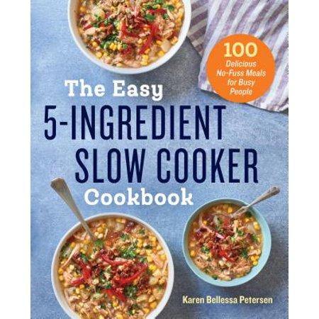 The Easy 5-Ingredient Slow Cooker Cookbook (Paperback)