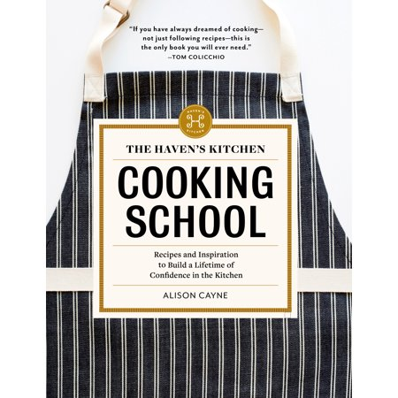 The Haven's Kitchen Cooking School - Hardcover