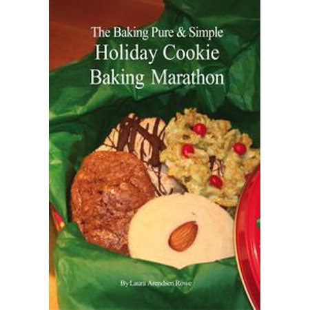 The Baking Pure & Simple Holiday Cookie Baking Marathon - eBook