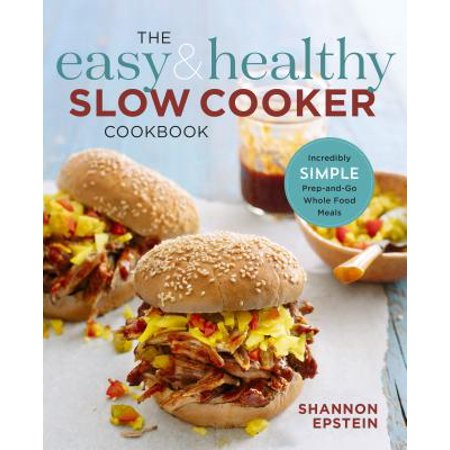 The Easy & Healthy Slow Cooker Cookbook (Paperback)