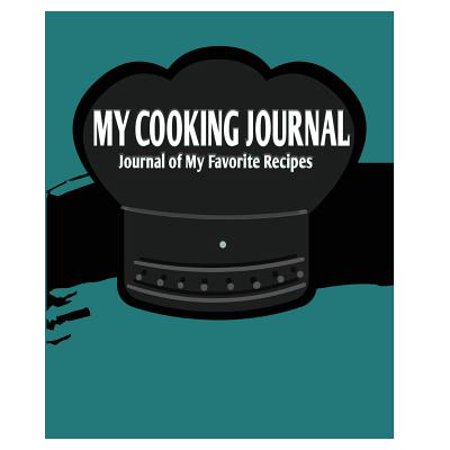 My Cooking Journal : Journal of My Favorite Recipes