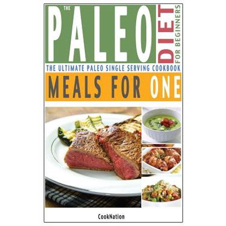 The Paleo Diet for Beginners Meals for One (Paperback)