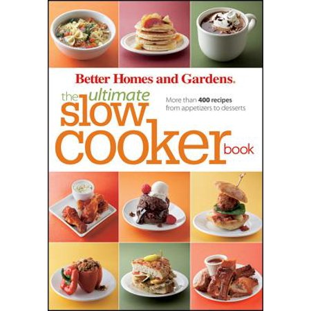 The Ultimate Slow Cooker Book : More than 400 Recipes from Appetizers to Desserts