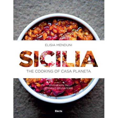 Sicilia : The Cooking of Casa Planeta