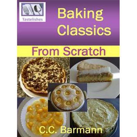 Baking Classics: From Scratch - eBook