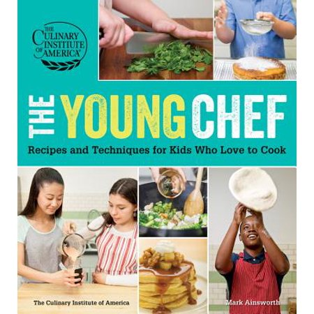 The Young Chef : Recipes and Techniques for Kids Who Love to Cook