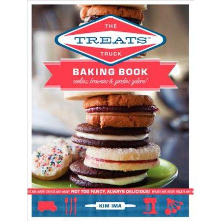 The Treats Truck Baking Book : Cookies, Brownies & Goodies Galore!