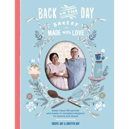 Back in the Day Bakery Made with Love - Hardcover