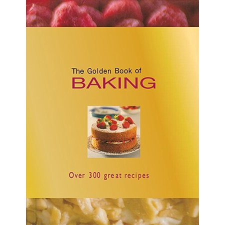 The Golden Book of Baking : Over 300 Great Recipes
