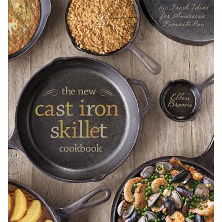 The New Cast Iron Skillet Cookbook (Hardcover)
