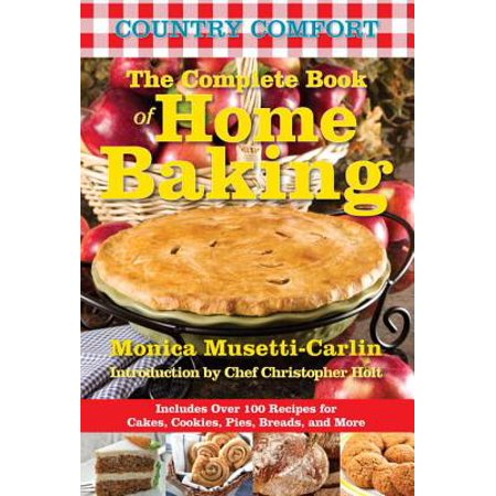 The Complete Book of Home Baking: Country Comfort - eBook
