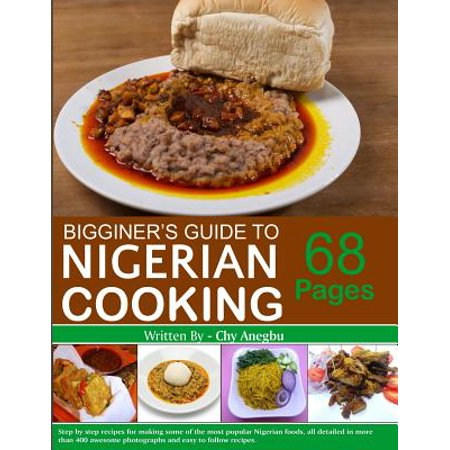 Begginner's Guide to Nigerian Cooking - Nigerian Cookbook
