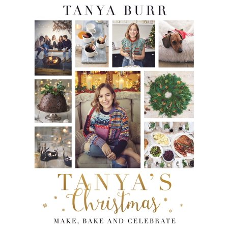 Tanya's Christmas : Make, Bake and Celebrate