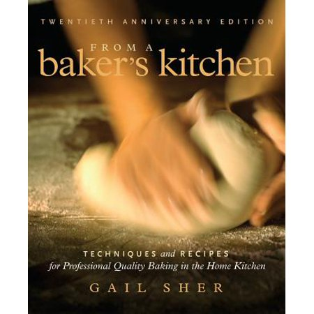From a Baker's Kitchen : Techniques and Recipes for Professional Quality Baking in the Home Kitchen