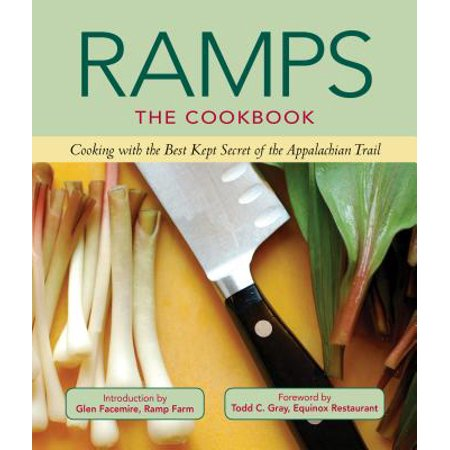 Ramps: The Cookbook : Cooking with the Best Kept Secret of the Appalachian Trail