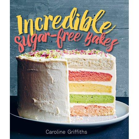 Incredible Sugar-free Bakes