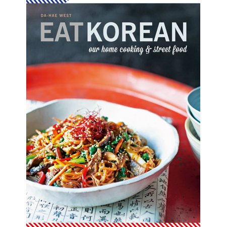 Eat Korean : Our home cooking and street food