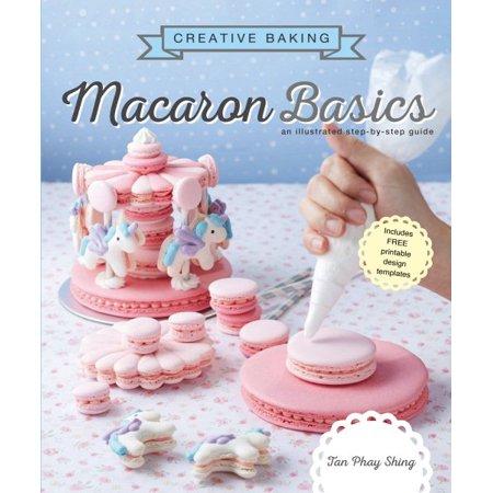 Creative Baking: Macaron Basics (Paperback)