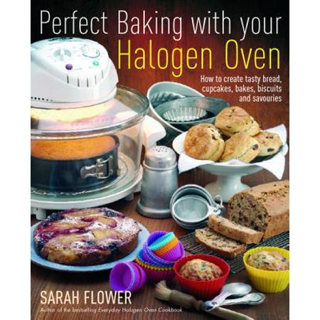 Perfect Baking With Your Halogen Oven - eBook