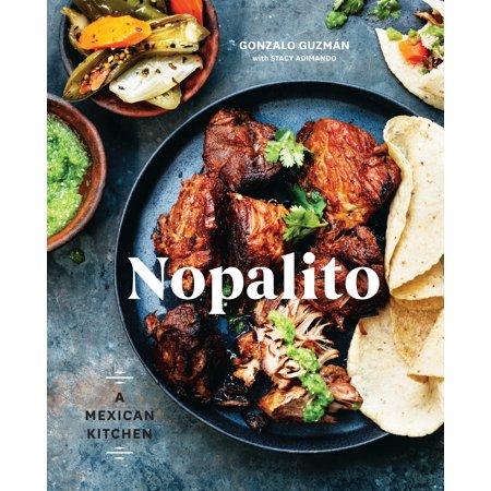 Nopalito : A Mexican Kitchen