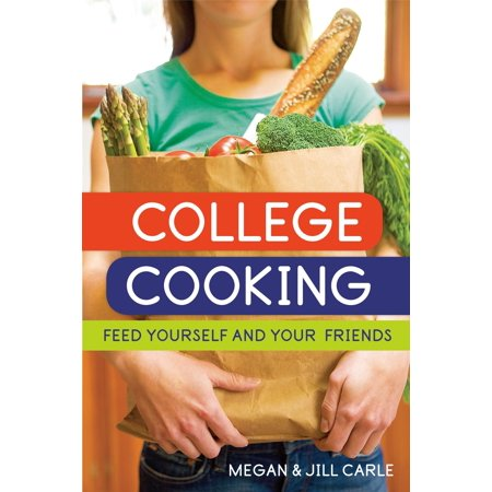 College Cooking : Feed Yourself and Your Friends