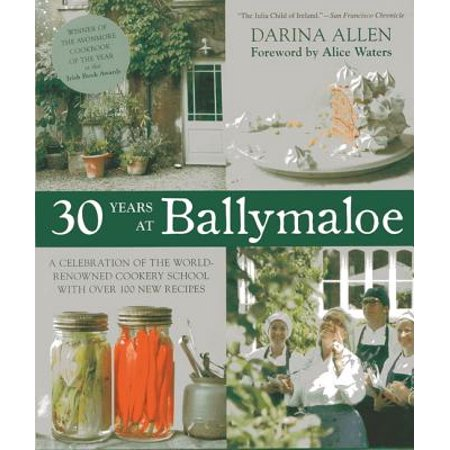 30 Years at Ballymaloe : A Celebration of the World-renowned Cooking School with over 100 New Recipes
