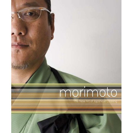 Morimoto : The New Art of Japanese Cooking