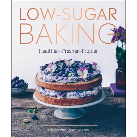 Naturally Sweet Baking : Healthier recipes for a guilt-free treat