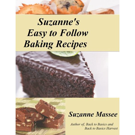 Suzanne's Easy to Follow Baking Recipes - eBook