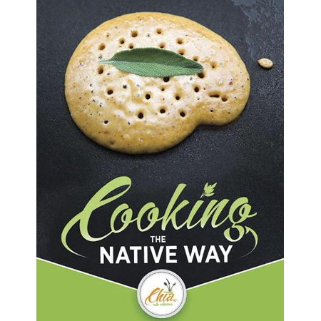 Cooking the Native Way : Chia Cafe Collective