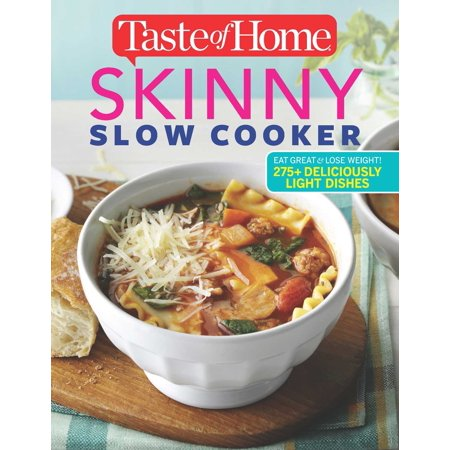 Taste of Home Skinny Slow Cooker : Cook Smart, Eat Smart with 352 Healthy Slow-Cooker Recipes
