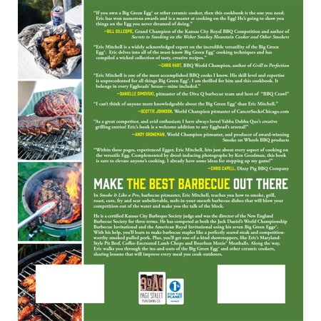 Smoke It Like a Pro on the Big Green Egg & Other Ceramic Cookers : An Independent Guide with Master Recipes from a Competition Barbecue Team--Includes Smoking, Grilling and Roasting Techniques