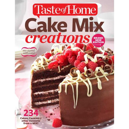 Taste of Home Cake Mix Creations Brand New Edition : 234 Cakes, Cookies & other Desserts from a Mix!