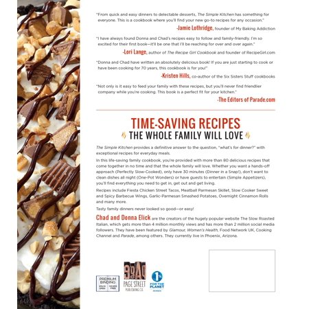 The Simple Kitchen : Quick and Easy Recipes Bursting With Flavor