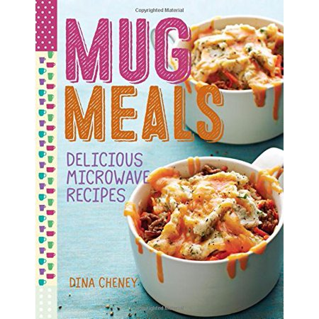 Mug Meals : Delicious Microwave Recipes