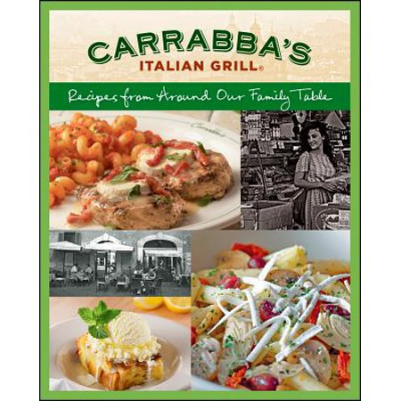 Carrabba's Italian Grill : Recipes from Around Our Family Table