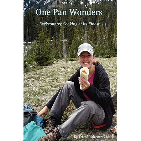 One Pan Wonders Backcountry Cooking at Its Finest
