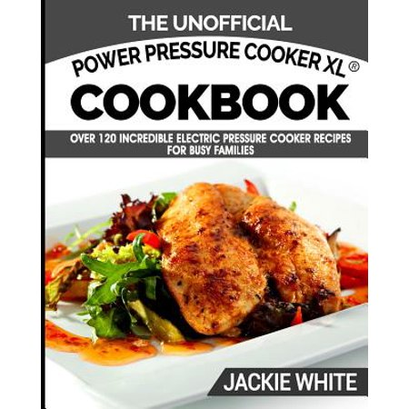 The Unofficial Power Pressure Cooker Xl(r) Cookbook (Paperback)