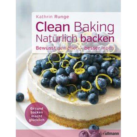 Clean Baking - Natürlich backen - eBook