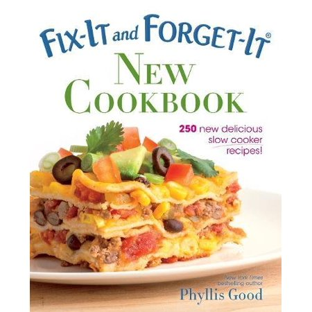 Fix-It and Forget-It New Cookbook : 250 New Delicious Slow Cooker Recipes!
