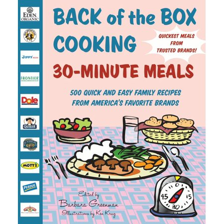 Back of the Box Cooking: 30-Minute Meals : 500 Quick and Easy Family Recipes from America's Favorite Brands