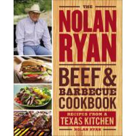 The Nolan Ryan Beef & Barbecue Cookbook : Recipes from a Texas Kitchen