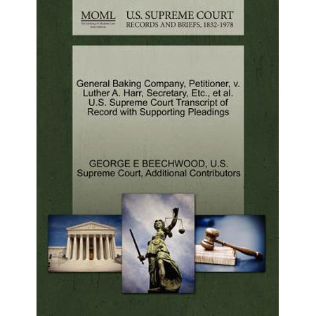 General Baking Company, Petitioner, V. Luther A. Harr, Secretary, Etc., et al. U.S. Supreme Court Transcript of Record with Supporting Pleadings