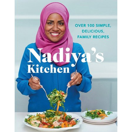 Nadiya's Kitchen : Over 100 Simple, Delicious, Family Recipes