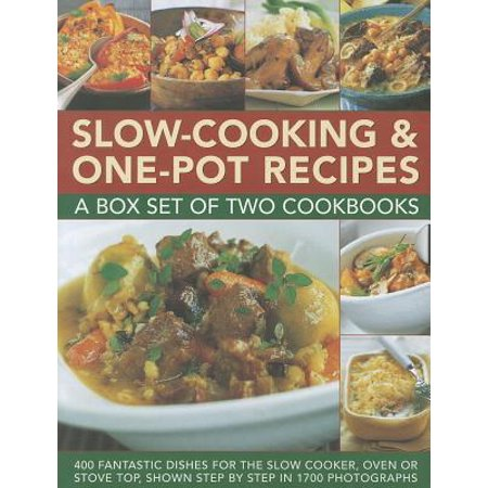 Slow-Cooking & One-Pot Recipes : A Box Set of Two Cookbooks: 400 Fantastic Dishes for the Slow Cooker, Oven or Stove Top, Shown Step by Step in 1700 Photographs
