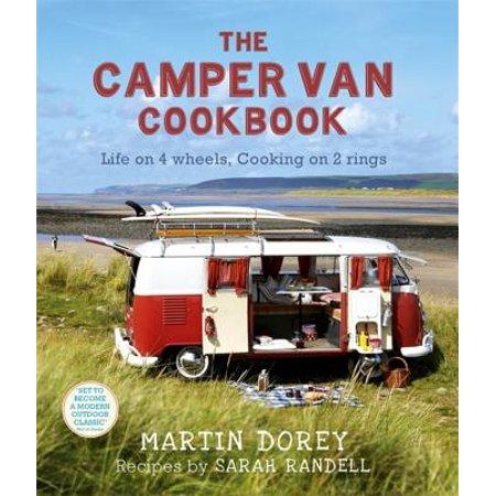 The Camper Van Cookbook: Life on 4 Wheels Cooking on 2 Rings (Paperback)