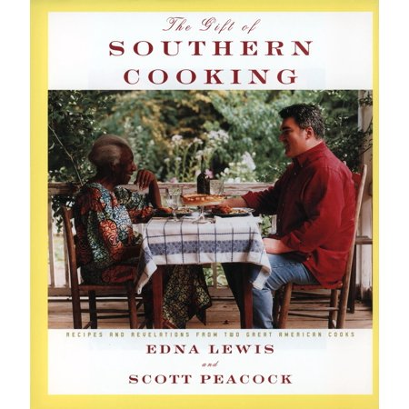 The Gift of Southern Cooking : Recipes and Revelations from Two Great American Cooks