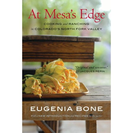At Mesa's Edge : Cooking and Ranching in Colorado's North Fork Valley