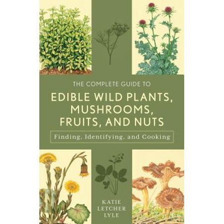 Guide to: The Complete Guide to Edible Wild Plants, Mushrooms, Fruits, and Nuts (Paperback)